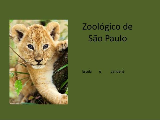 Zoológico deSão PauloEstela e Jandenê