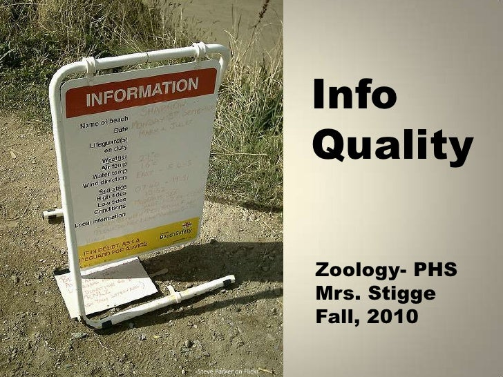 Info Quality<br />Zoology- PHS<br />Mrs. Stigge Fall, 2010<br />Steve Parker on Flickr<br />