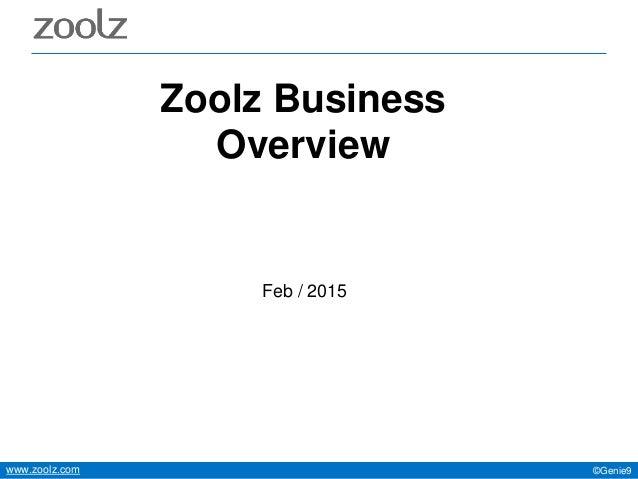 ©Genie9www.zoolz.com Zoolz Business Overview Feb / 2015