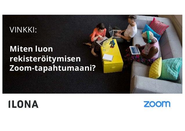 VINKKI: Miten luon rekisteröitymisen Zoom-tapahtumaani?