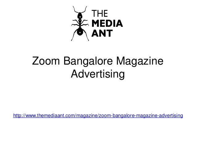 Zoom Bangalore Magazine Advertising http://www.themediaant.com/magazine/zoom-bangalore-magazine-advertising