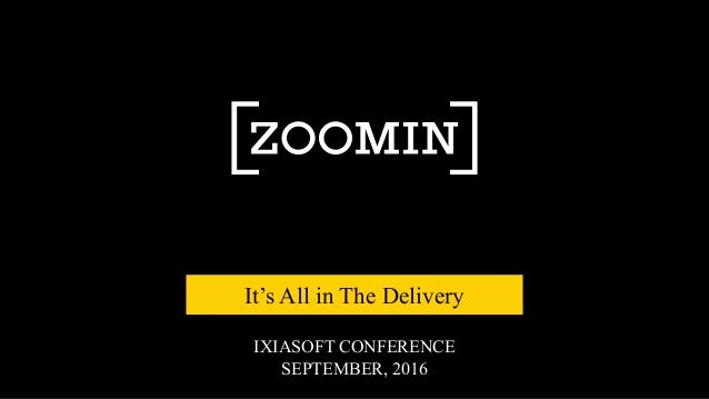 IXIASOFT CONFERENCE SEPTEMBER, 2016 It's All in The Delivery