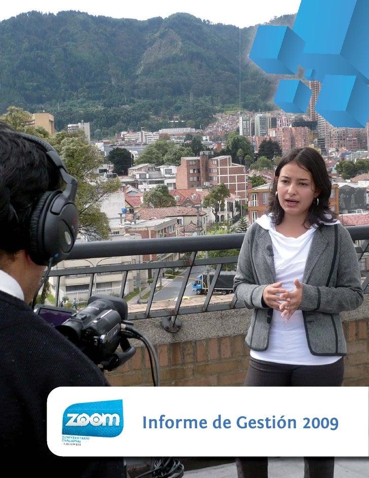 Informe de Gestión 2009    UNIVERSITARIO Canal  anal          IVERSITARI         RSIT    NACIONAL Ca        COL OM BIA