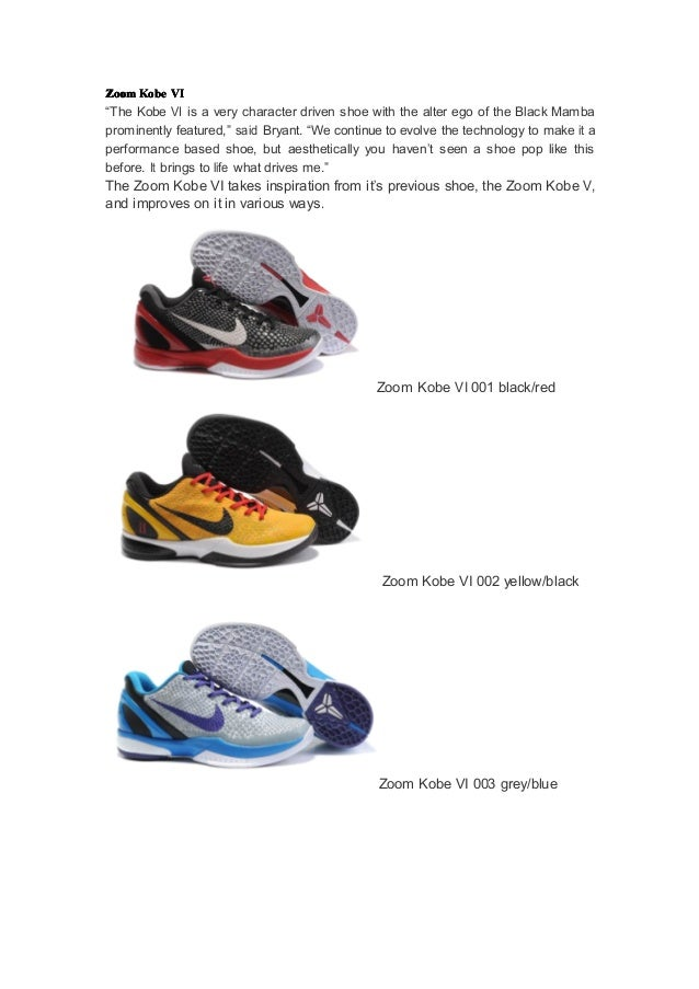 """ZoomZoomZoomZoom KobeKobeKobeKobe VIVIVIVI""""The Kobe VI is a very character driven shoe with the alter ego of the Black Mam..."""