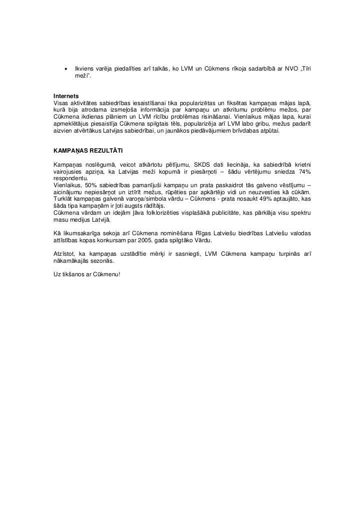 """•   Ikviens varēja piedalīties arī talkās, ko LVM un Cūkmens rīkoja sadarbībā ar NVO """"Tīri       meži"""".InternetsVisas akti..."""