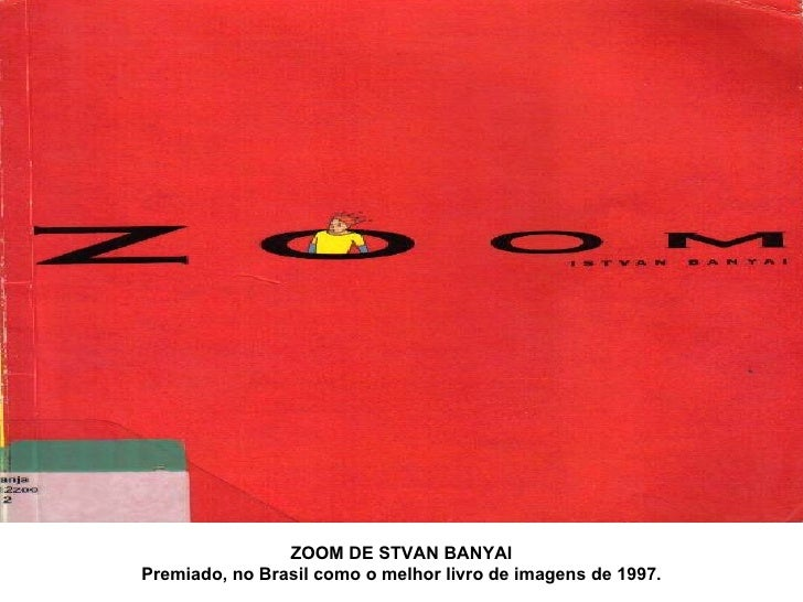 ZOOM DE STVAN BANYAI Premiado, no Brasil como o melhor livro de imagens de 1997.