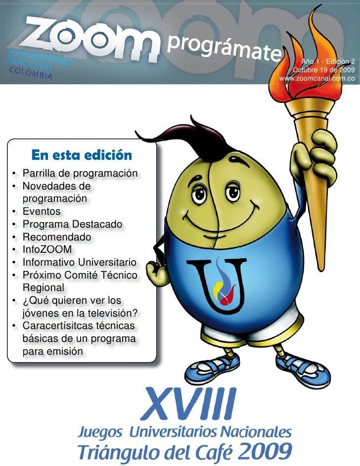 Año 1 - Edición 2                                  Octubre 19 de 2009                               www.zoomcanal.com.co  ...