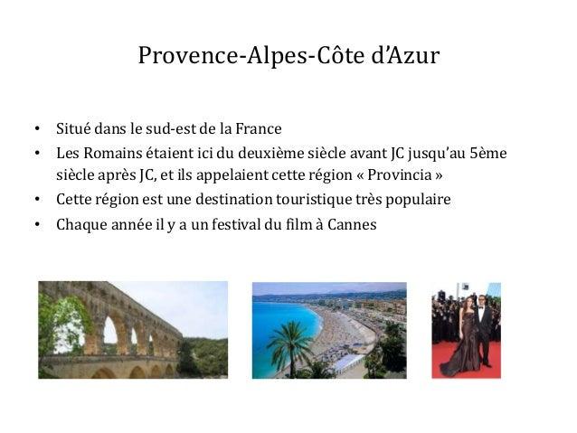 Provence-Alpes-Côte d'Azur • Situé dans le sud-est de la France  • Les Romains étaient ici du deuxième siècle avant JC jus...
