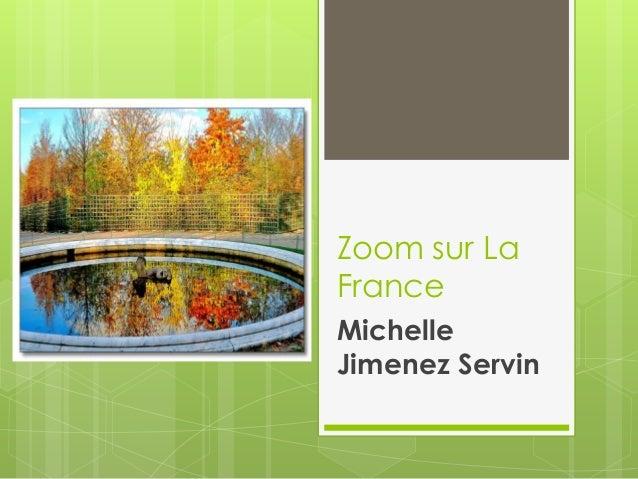 Zoom sur La France Michelle Jimenez Servin
