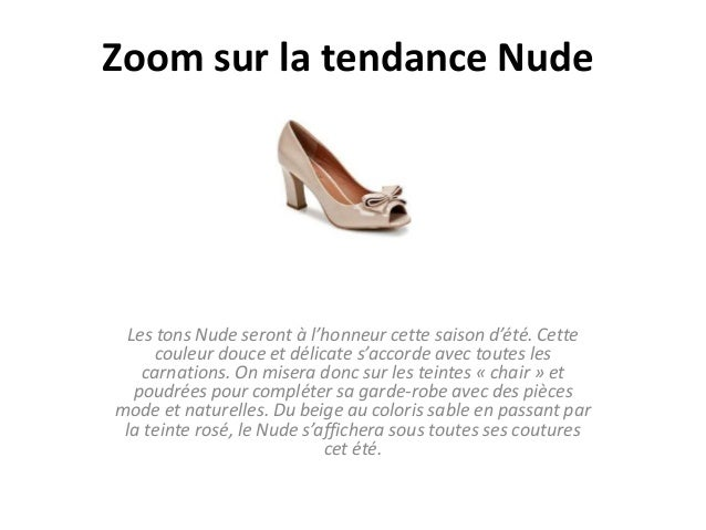 Zoom sur la tendance Nude Les tons Nude seront à l'honneur cette saison d'été. Cette couleur douce et délicate s'accorde a...