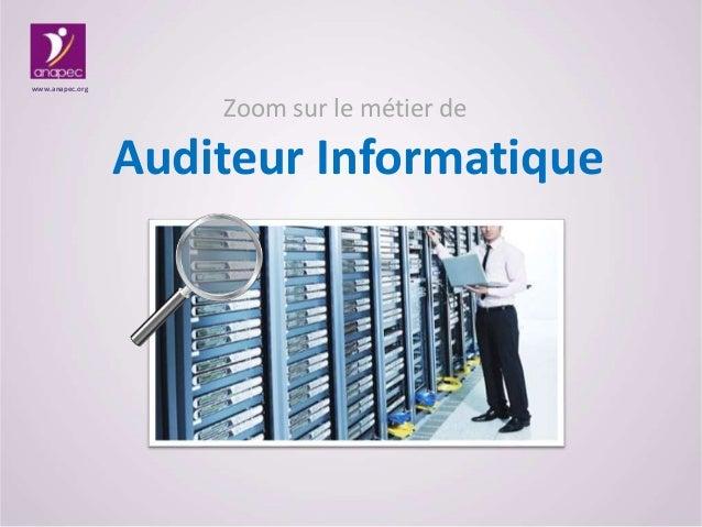 Zoom sur le métier de Auditeur Informatique www.anapec.org