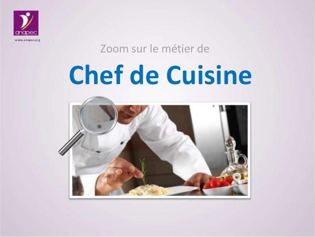 Zoom sur le métier de Chef de Cuisine www.anapec.org