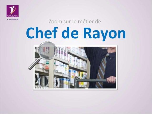 www.anapec.org  Zoom sur le métier de  Chef de Rayon