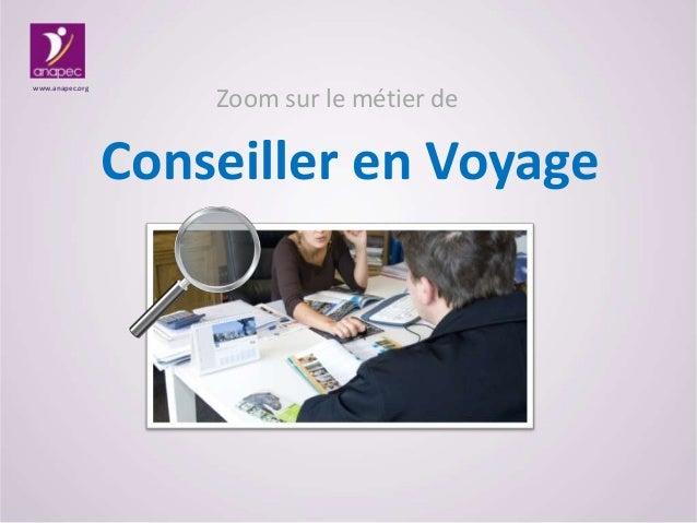 Zoom sur le métier de Conseiller en Voyage www.anapec.org