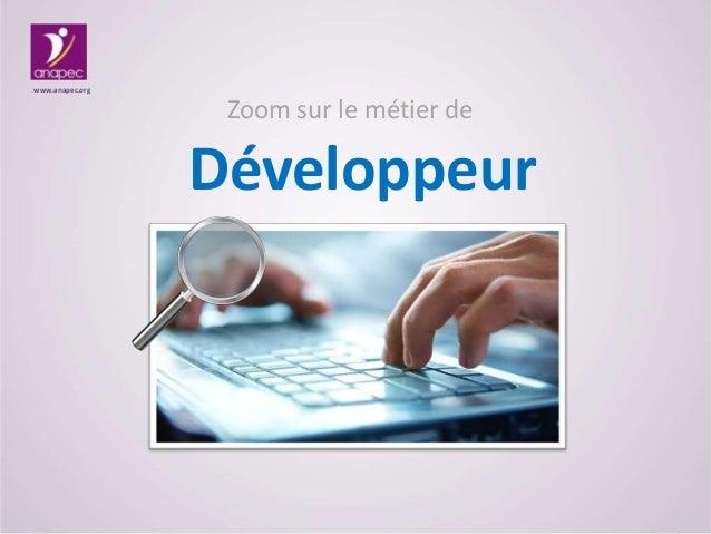Zoom sur le métier de Développeur www.anapec.org