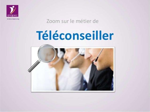 Zoom sur le métier de Téléconseiller www.anapec.org