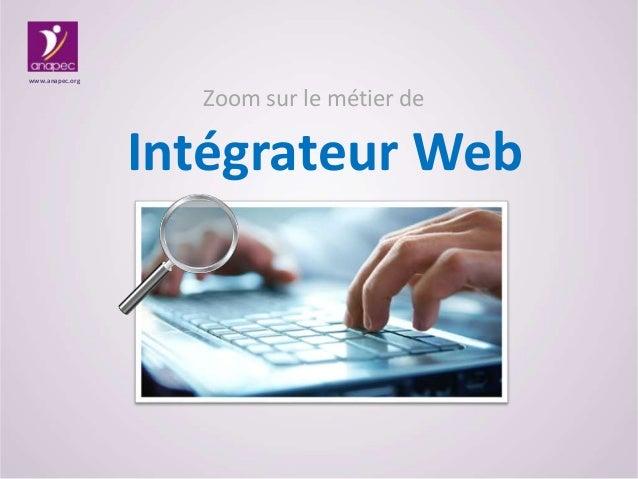 Zoom sur le métier de Intégrateur Web www.anapec.org