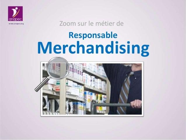 Zoom sur le métier de Responsable Merchandising www.anapec.org