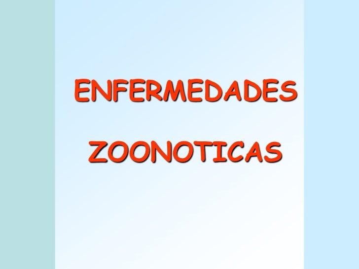 ENFERMEDADES ZOONOTICAS<br />