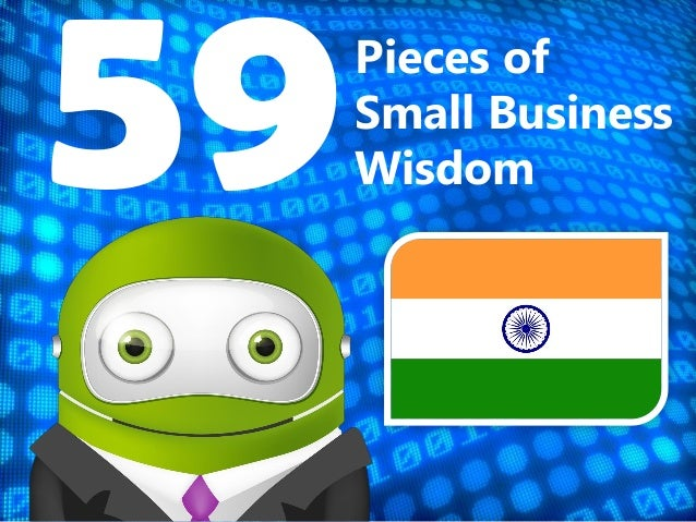 Pieces ofSmall BusinessWisdom