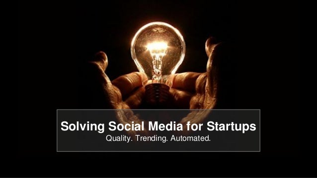 Solving Social Media for Startups Quality. Trending. Automated.