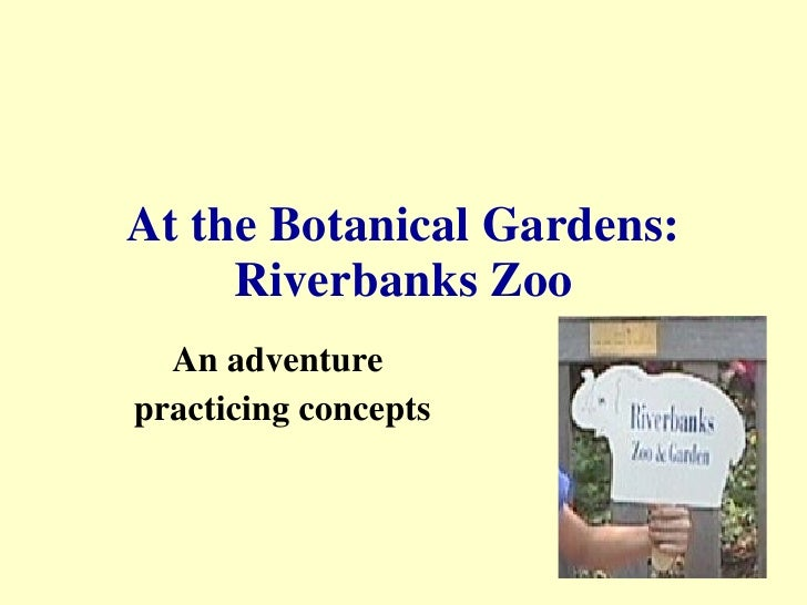 At the Botanical Gardens: Riverbanks Zoo An adventure  practicing concepts