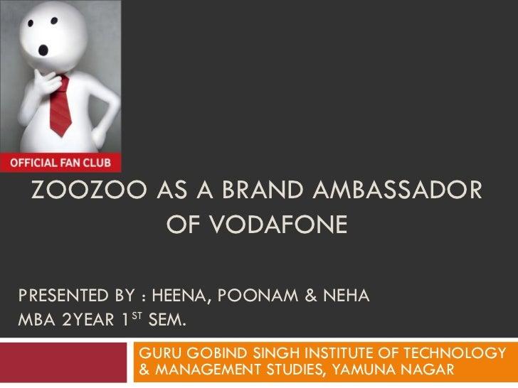 ZOOZOO AS A BRAND AMBASSADOR OF VODAFONE GURU GOBIND SINGH INSTITUTE OF TECHNOLOGY & MANAGEMENT STUDIES, YAMUNA NAGAR PRES...