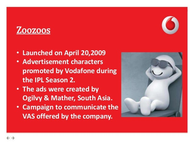 marketing insights of vodafone zoozoo See how effective marketing by vodafone zoozoos have emerged as a brand in itself zoozoos emerged as other immortal comic heroes, like tom & jerry, micky.