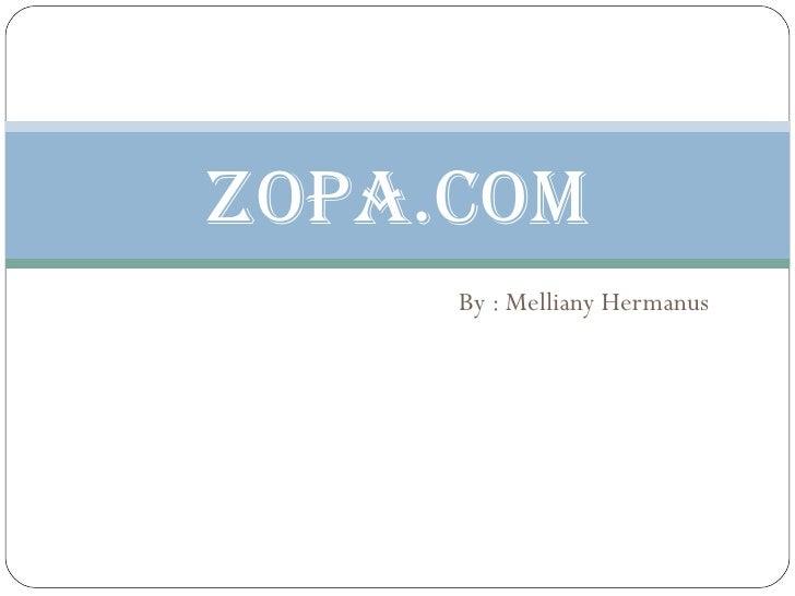 By : Melliany Hermanus ZOPA.COM