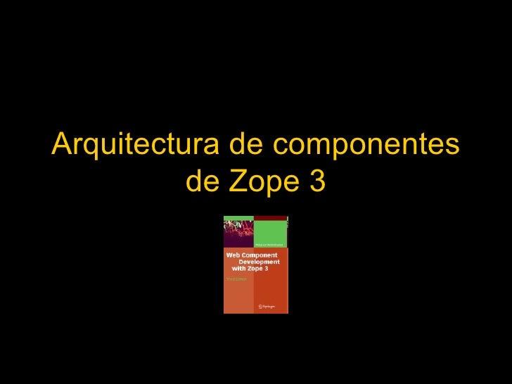 Arquitectura de componentes de Zope 3