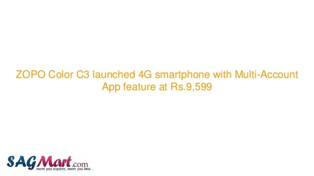ZOPO Color C3 launched 4G smartphone with Multi-Account App feature at Rs.9,599