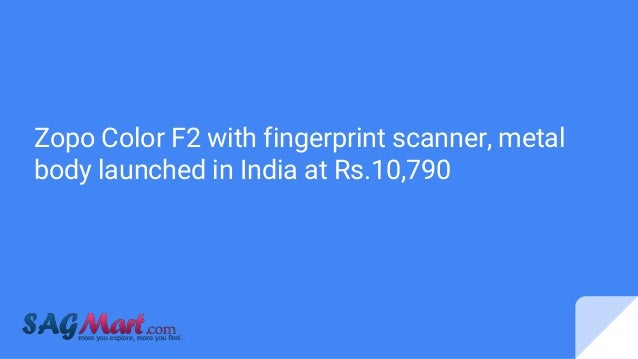 Zopo Color F2 with fingerprint scanner, metal body launched in India at Rs.10,790