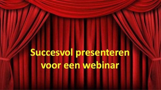 Succesvol presenteren voor een webinar
