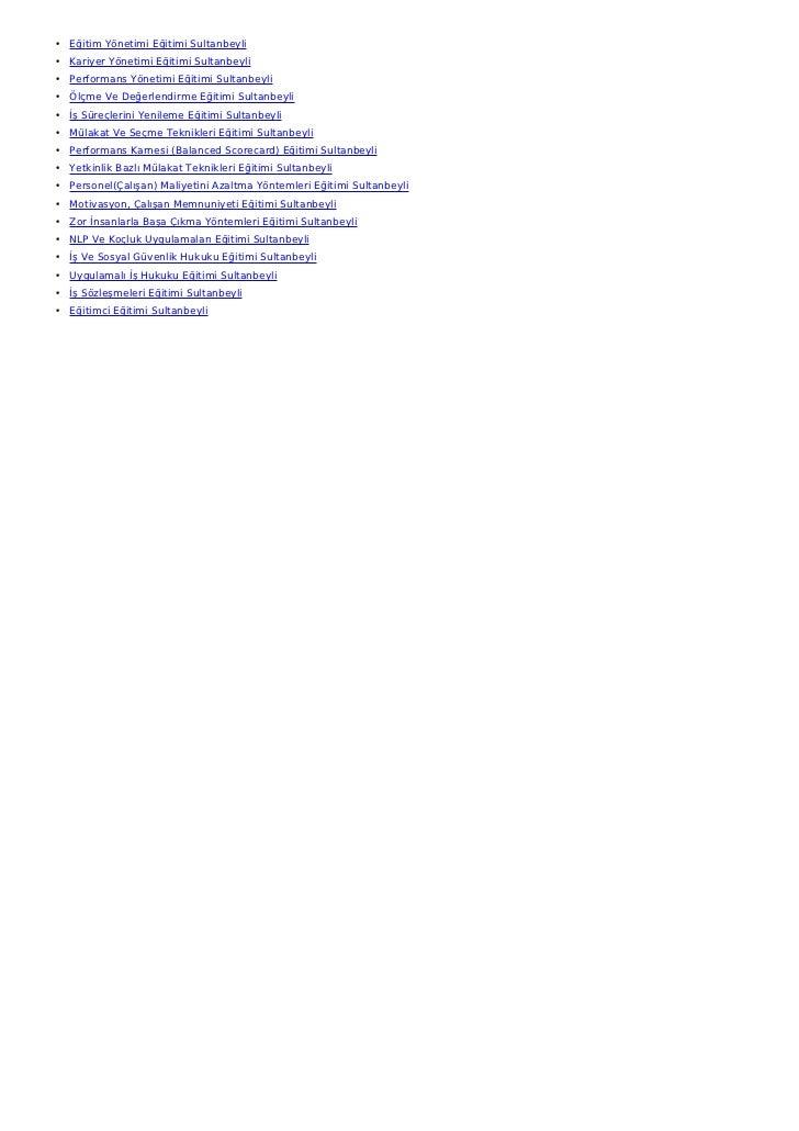 • Eğitim Yönetimi Eğitimi Sultanbeyli• Kariyer Yönetimi Eğitimi Sultanbeyli• Performans Yönetimi Eğitimi Sultanbeyli• Ölçm...