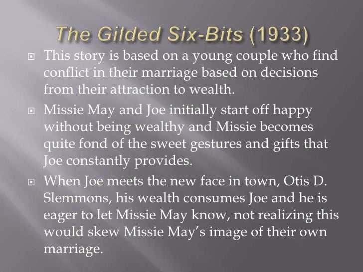 the gilded six bits and the pardon Zora neale hurston was born on january 7, 1891 in notasulga, alabama, usa she was a director and writer, known for commandment keeper church, beaufort south carolina, may 1940 (1940), the gilded six bits (2001) and their eyes were watching god (2005) she was married to albert price iii and herbert sheen.