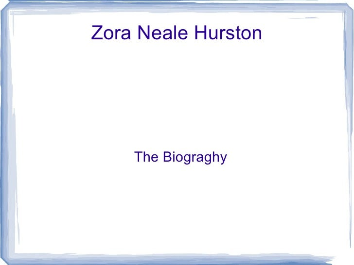Zora Neale Hurston The Biograghy