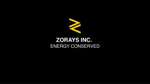ZORAYS INC. ENERGY CONSERVED