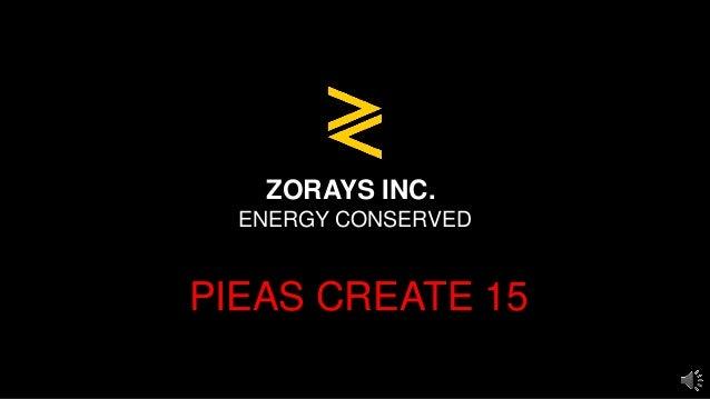 ZORAYS INC. ENERGY CONSERVED PIEAS CREATE 15
