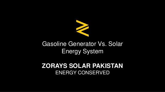 Gasoline Generator Vs. Solar Energy System ZORAYS SOLAR PAKISTAN ENERGY CONSERVED