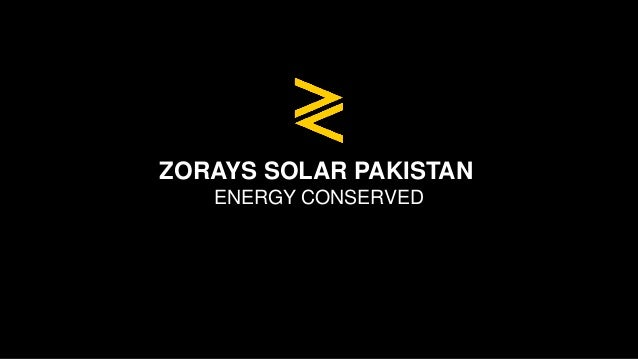 ZORAYS SOLAR PAKISTAN ENERGY CONSERVED