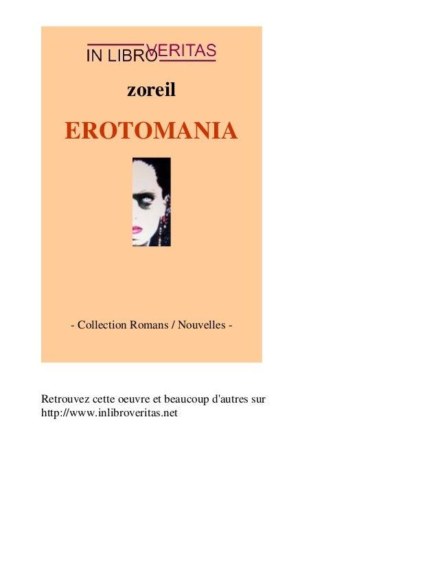 zoreil  EROTOMANIA  - Collection Romans / Nouvelles -  Retrouvez cette oeuvre et beaucoup d'autres sur  http://www.inlibro...