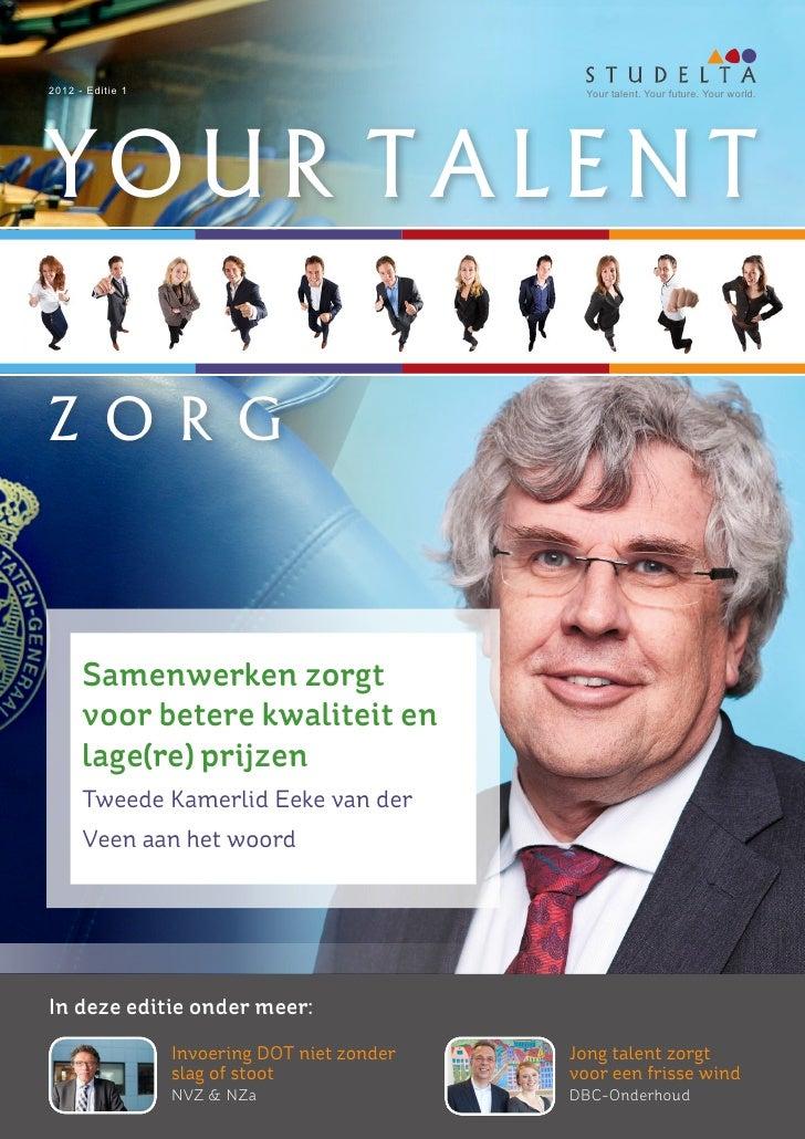 2012 - Editie 1                                 Your talent. Your future. Your world.YOUR TALENTZ O R G      Samenwerken z...