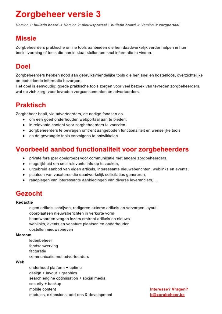 Zorgbeheer versie 3Version 1: bulletin board -> Version 2: nieuwsportaal + bulletin board -> Version 3: zorgportaalMissieZ...