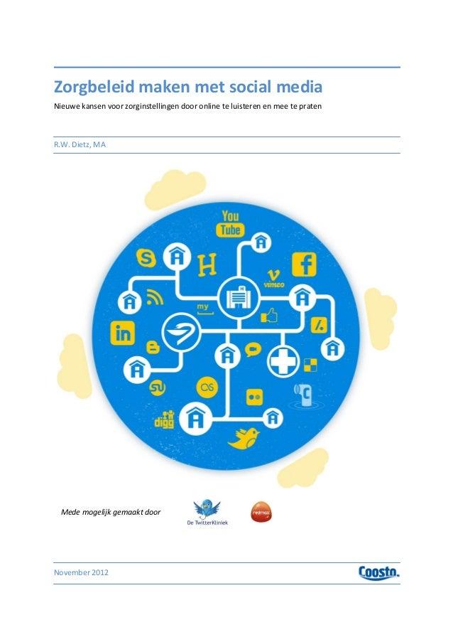 Zorgbeleid maken met social mediaNieuwe kansen voor zorginstellingen door online te luisteren en mee te pratenR.W. Dietz, ...