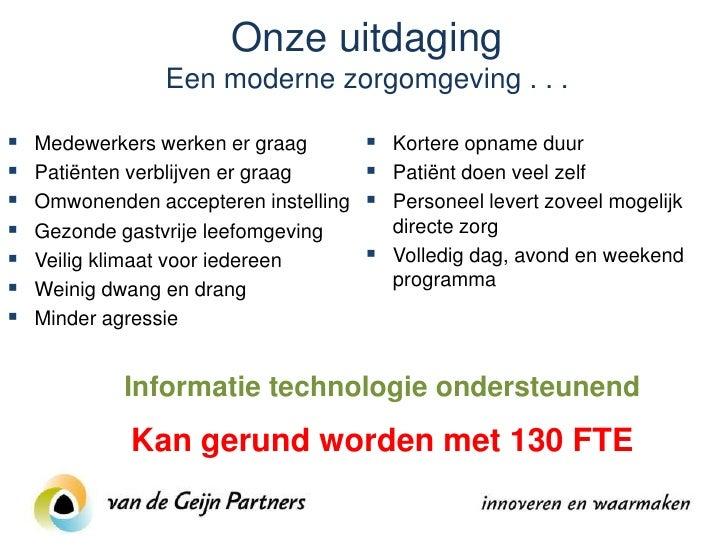 Voorwaarden voor realisatie 1. Efficiënte bouwvormen 2. Optimale veiligheid voor patiënten en medewerkers 3. Slimme planni...