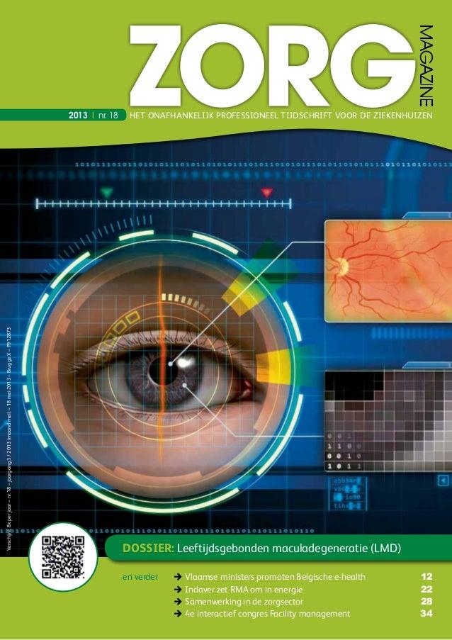 Dossier: Leeftijdsgebonden maculadegeneratie (LMD)2013 | nr. 183Vlaamse ministers promoten Belgische e-health 123Inda...