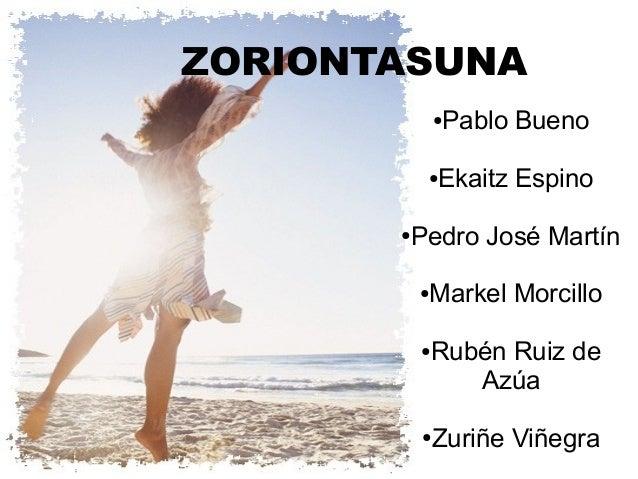 ZORIONTASUNA ●Pablo Bueno ●Ekaitz Espino ●Pedro José Martín ●Markel Morcillo ●Rubén Ruiz de Azúa ●Zuriñe Viñegra