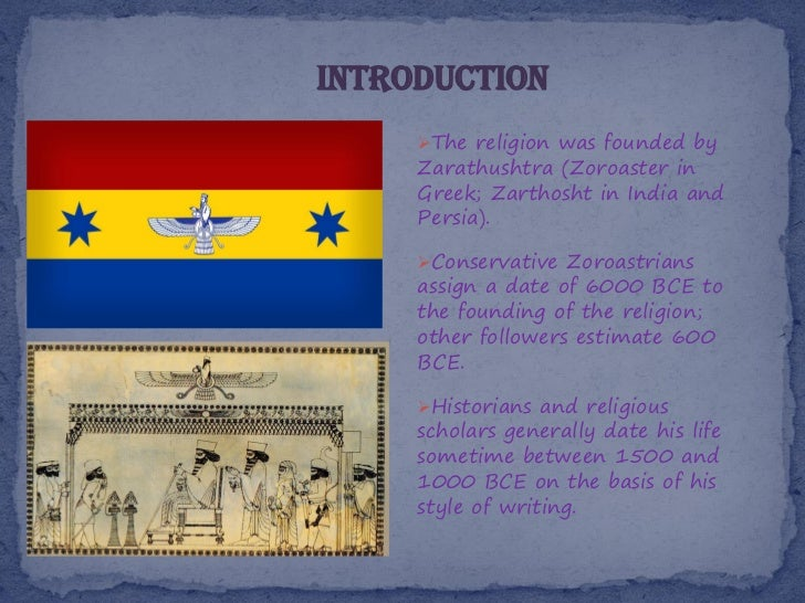 essay about zoroastrianism Abstract: what are the similarities and differences between zoroastrianism and christianity is zoroastrianism monotheistic, polytheistic, or henotheistic this paper attempts to answer these questions by analyzing zoroastrian and christian views on theology proper, anthropology, and eschatology.