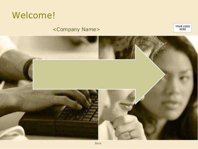 Welcome! <Company Name> Bma
