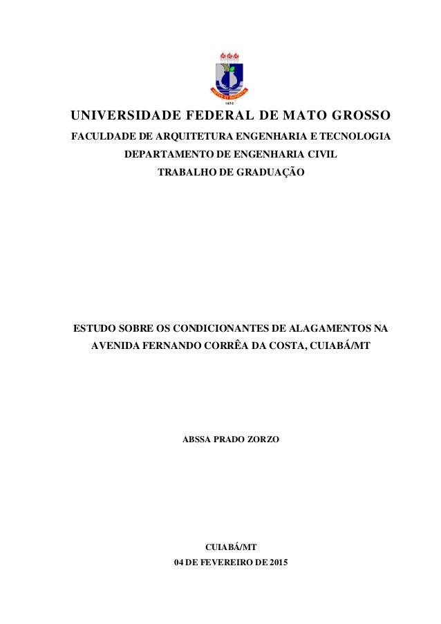 0 UNIVERSIDADE FEDERAL DE MATO GROSSO FACULDADE DE ARQUITETURA ENGENHARIA E TECNOLOGIA DEPARTAMENTO DE ENGENHARIA CIVIL TR...